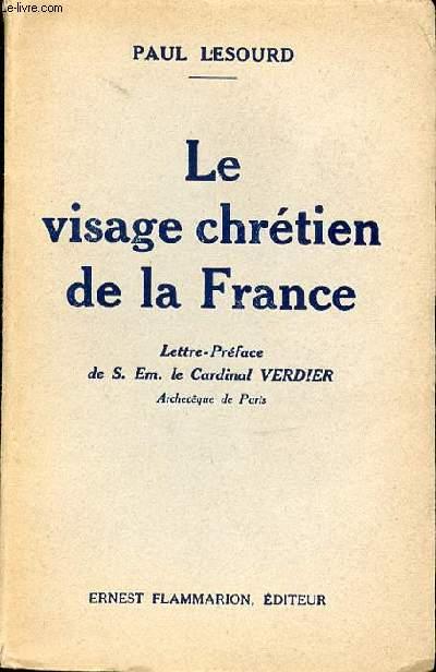 LE VISAGE CHRETIEN DE LA FRANCE.