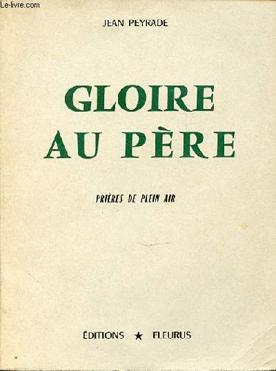 GLOIRE AU PERE - PRIERES EN PLEIN AIR. COLLECTION