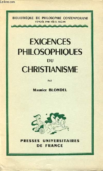 EXIGENCES PHILOSOPHIQUES DU CHRISTIANISME - BIBLIOTHEQUE DE PHILOSOPHIE CONTEMPORAINE.