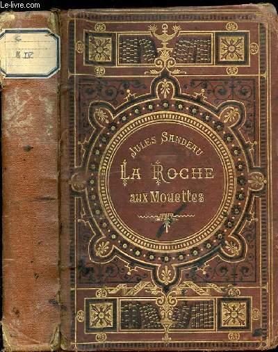 LA ROCHE AUX MOUETTES - BIBLIOTHEQUE D'EDUCATION ET DE RECREATION.