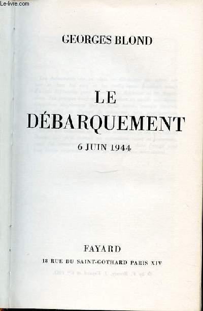 LE DEBARQUEMENT : 6 JUIN 1944.