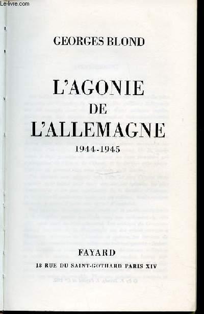 L'AGONIE DE L'ALLEMAGNE : 1944-1945.
