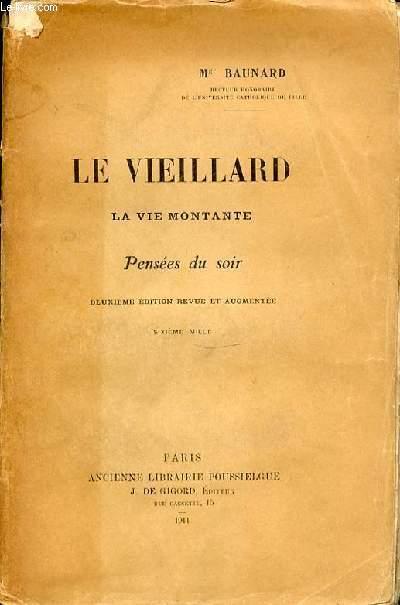 LE VIEILLARD - LA VIE MONTANTE. PENSEES DU SOIR.