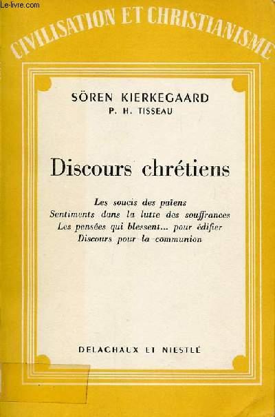 DISCOURS CHRETIENS : LES SOUCIS DES PAIENS, SENTIMENTS DANS LA LUTTE DES SOUFFRANCES, LES PENSEES QUI BLESSENT ... POUR EDIFIER, DISCOURS POUR LA COMMUNION.