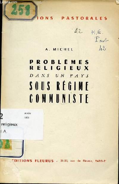 PROBLEMES RELIGIEUX DANS UN PAYS SOUS REGIME COMMUNISTE - QUESTIONS PASTORALES.
