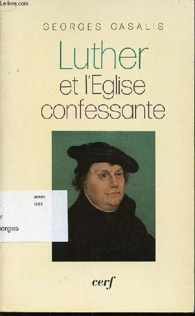 LUTHER ET L'EGLISE CONFESSANTE.