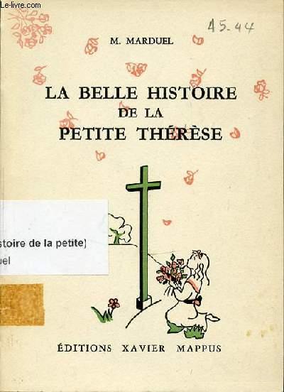 LA BELLE HISTOIRE DE LA PETITE THERESE.