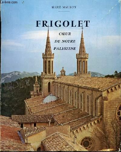FRIGOLET : COEUR DE NOTRE PALESTINE.