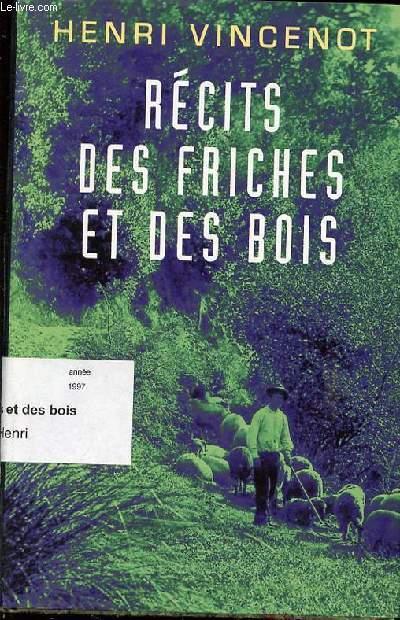 RECITS DES FRICHES ET DES BOIS - INEDITS (1930-1942).