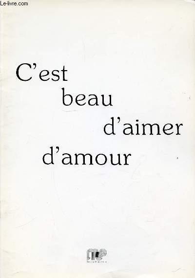C'EST BEAU D'AIMER D'AMOUR.
