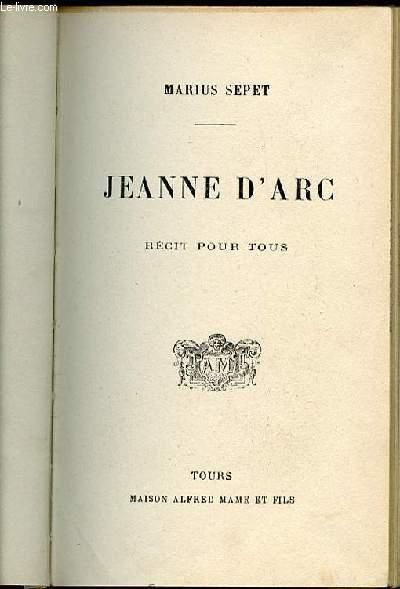 JEANNE D'ARC - RECIT POUR TOUS.