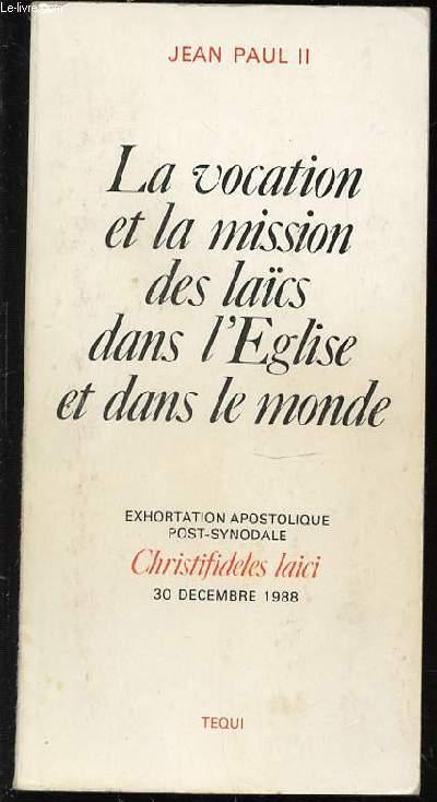 LA VOCATION ET LA MISSION DES LAICS DANS L'EGLISE ET DANS LE MONDE.