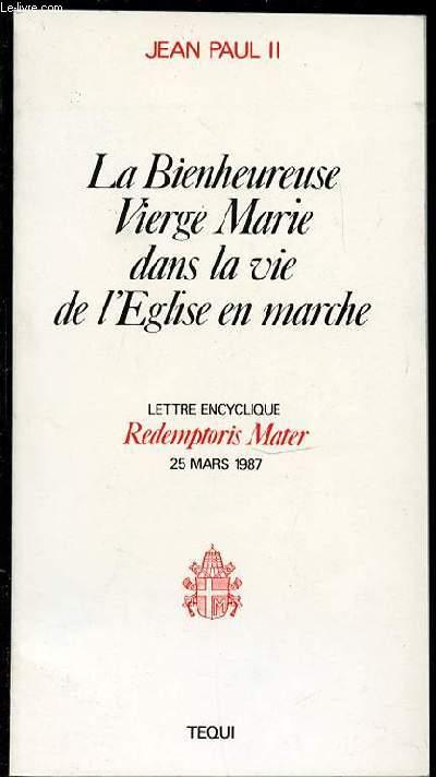 LA BIENHEUREUSE VIERGE MARIE DANS LA VIE DE L'EGLISE EN MARCHE.