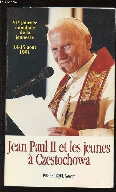 VI E JOURNEE MONDIALE DE LA JEUNESSE - 14-15 AOUT 1991. JEAN PAUL II ET LES JEUNE A CZESTOCHOWA.