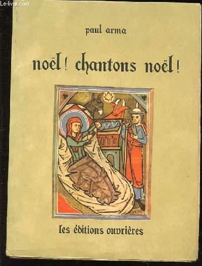NOEL ! CHANTON NOEL ! - 151 NOELS FRANCAIS DU XIII EME AU XVIII EME SIECLE.