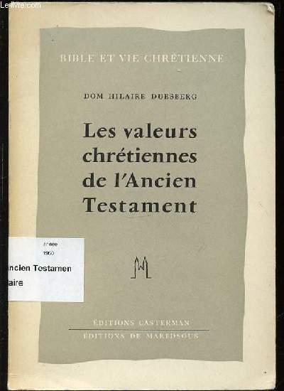 LES VALEURS CHRETIENNES DE L'ANCIEN TESTAMENT - COLLECTION