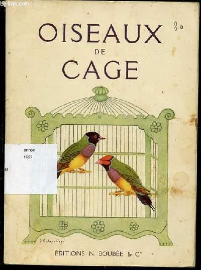 OISEAUX DE CAGE.