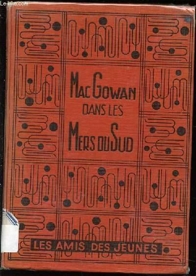 MAC GOWAN DANS LES MERS DU SUD - COLLECTION