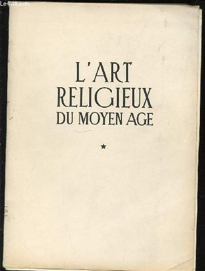 L'ART RELIGIEUX DU MOYEN AGE (LA SCULPTURE) - COLLECTION