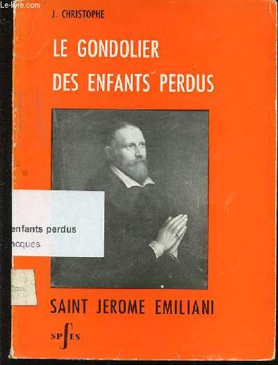 LE GONDOLIER DES ENFANTS PERDUS : SAINT JEROME EMILIANI.