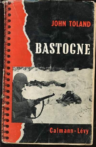 BASTOGNE : LA DERNIERE OFFENSIVE D'HITLER.