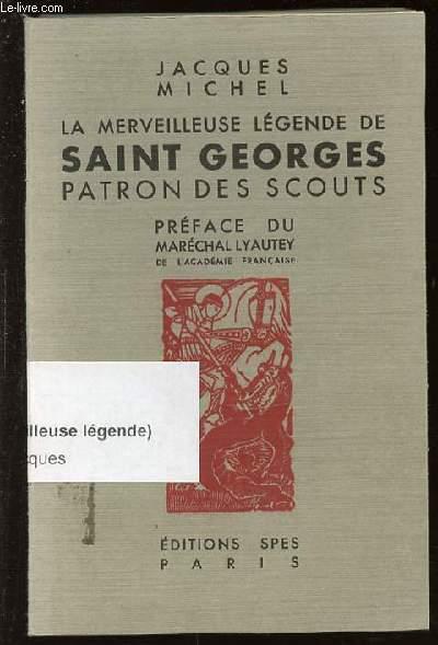 LA MERVEILLEUSE LEGENDE DE SAINT GEORGES, PATRON DES SCOUTS.