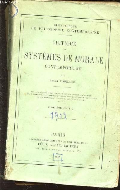 CRITIQUE DES SYSTEMES DE MORALE CONTEMPORAINS - BIBLIOTHEQUE DE PHILOSOPHIE CONTEMPORAINE.