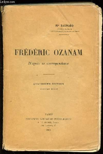 FREDERIC OZANAM D'APRES SA CORRESPONDANCE.