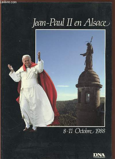 JEAN-PAUL II EN ALSACE : 8-11 OCTOBRE 1988 - ALBUM SOUVENIRS.