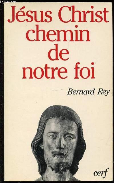 JESUS CHRIST CHEMIN DE NOTRE FOI.