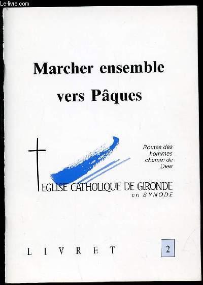 MARCHER ENSEMBLE VERS PAQUES - EGLISE CATHOLIQUE DE GIRONDE EN SYNODE. ROUTE DES HOMMES, CHEMIN DE DIEU. LIVRET 2.
