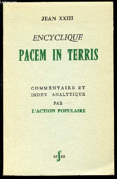 ENCYCLIQUE PACEM IN TERRIS - COMMENTAIRE ET INDEX ANALYTIQUE PAR L'ACTION POPULAIRE.