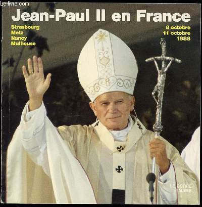 JEAN-PAUL II EN FRANCE : STRASBOURG, METZ, NANCY, MULHOUSE - 8 ET 11 OCTOBRE 1988.