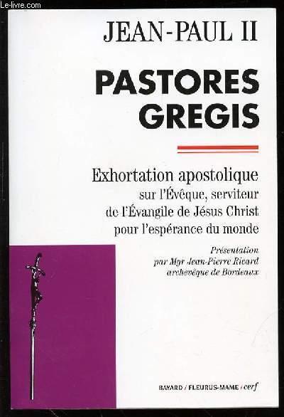 PASTORES GREGIS - EXHORTATION APOSTOLIQUE SUR L'EVEQUE, SERVITEUR DE L'EVANGILE DE JESUS CHRIST POUR L'ESPERANCE DU MONDE.