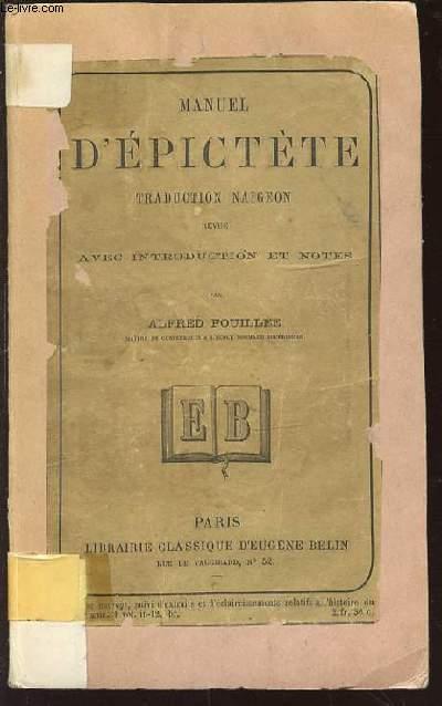 MANUEL D'EPICTETE - TRADUCTION REVUE AVEC INTRODUCTION ET NOTES.