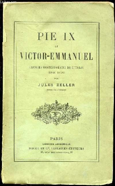 PIE IX ET VICTOR-EMMANUEL : HISTOIRE CONTEMPORAINE DE L'ITALIE (1846-1878).