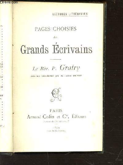 PAGES CHOISIES DES GRANDS ECRIVAINS : LE REV. P. GRATRY - LECTURES LITTERAIRES.
