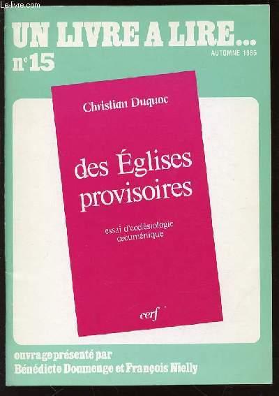 UN LIVRE A LIRE ... N° 15 - DES EGLISES PROVISOIRES / ESSAI D'ECCLESIOLOGIE OECUMENIQUE.