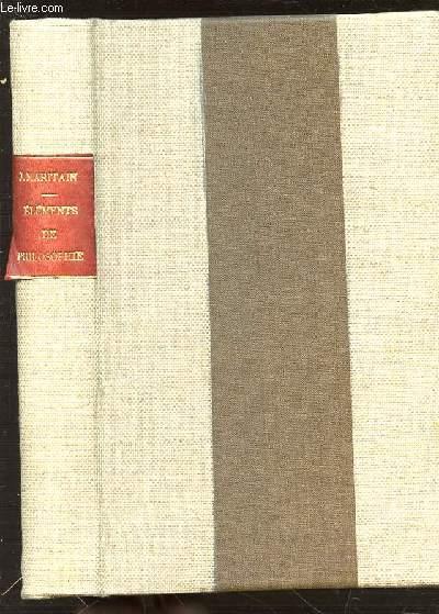 ELEMENTS DE PHILOSOPHIE - TOME 2 : L'ORDRE DES CONCEPTS (I. PETITE LOGIQUE / LOGIQUE FORMELLE).