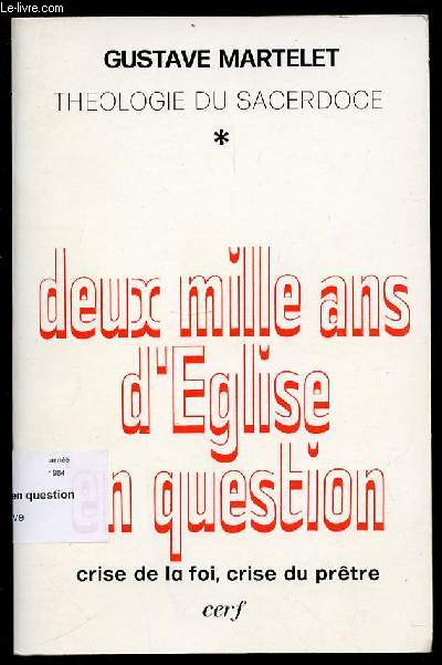 DEUX MILLE ANS D'EGLISE EN QUESTION - CRISE DE LA FOI, CRISE DU PRETRE - COLLECTION