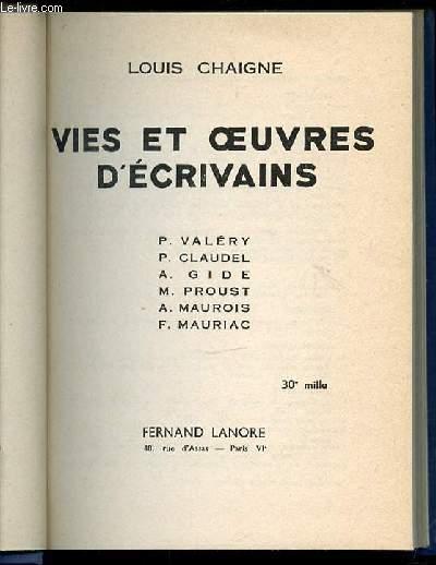 VIES ET OEUVRES D'ECRIVAINS : P. VALERY, CLAUDEL P., GIDE A., M. PROUST, MAUROIS A., F. MAURIAC.