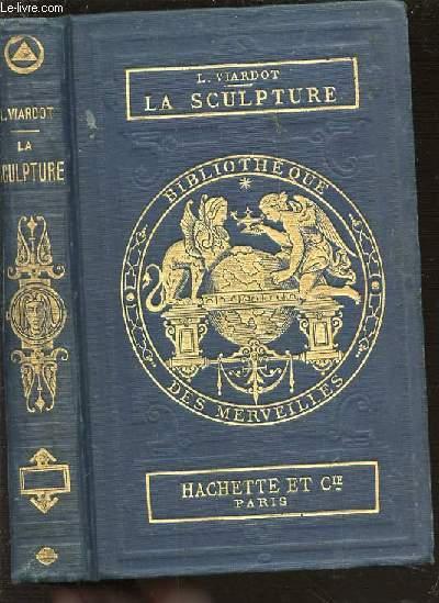 LES MERVEILLES DE LA SCULPTURE - BIBLIOTHEQUE DES MERVEILLES.
