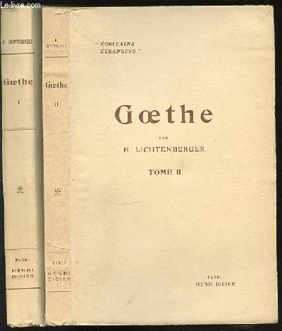 GOETHE EN 2 TOMES : TOME 1 (LA PERSONNALITE, LE SAVANT, L'ARTISTE) + TOME 2 (HISTOIRE, METAPHYISIQUE ET RELIGION) - COLLECTION