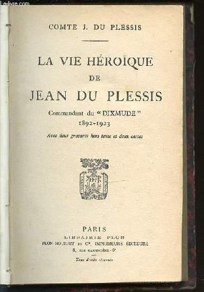 LA VIE HEROIQUE DE JEAN DU PLESSIS - COMMANDANT DU