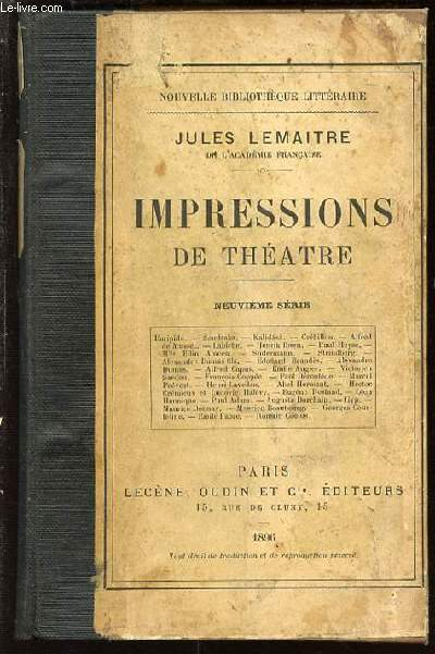 IMPRESSIONS DE THEATRE : EURIPIDE, SOUDRAKA, CREBILLON, LABICHE, HENRI LAVEDAN, PAUL ADAM, EMILE FABRE, ROMAIN COOLUS, SUDERMANN, STRINDBERG, ETC. - NOUVELLE BIBLIOTHEQUE LITTERAIRE.
