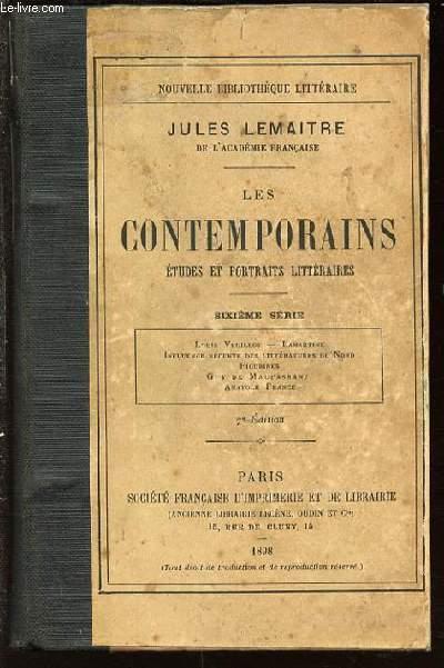 LES CONTEMPORAINS : ETUDES ET POTRAITS LITTERAIRES. SIXIEME SERIE : LOUIS VEUILLOT, LAMARTINE, INFLUENCE RECENTE DES LITTERATURES DU NORD, FIGURINES, GUY DE MAUPASSANT, ANATOLE DE FRANCE.
