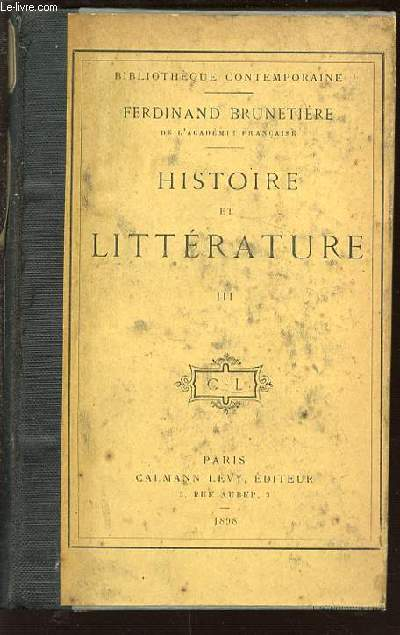 HISTOIRE ET LITTERATURE - TOME 3 / BIBLIOTHEQUE CONTEMPORAINE.