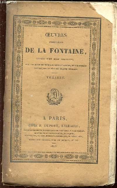 OEUVRES COMPLETES DE LA FONTAINE - TOME 4 : THEATRE. AVEC LES NOTES DE TOUS LES COMMENTATEURS, ET DES NOTICES HISTORIQUES DE CHAQUE OUVRAGE.