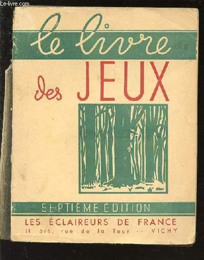 LE LIVRE DES JEUX : 600 JEUX D'ECLAIREURS.