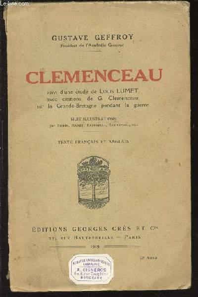 CLEMENCEAU SUIVIE D'UNE ETUDE DE LOUIS LUMET, AVEC CITATIONS DE G. CLEMENCEAU SUR LA GRANDE-BRETAGNE PENDANT LA GUERRE.